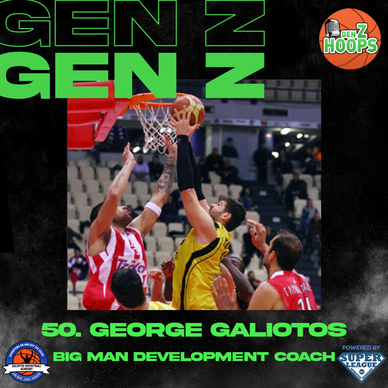 50. George Galiotos - Big Man Development Coach