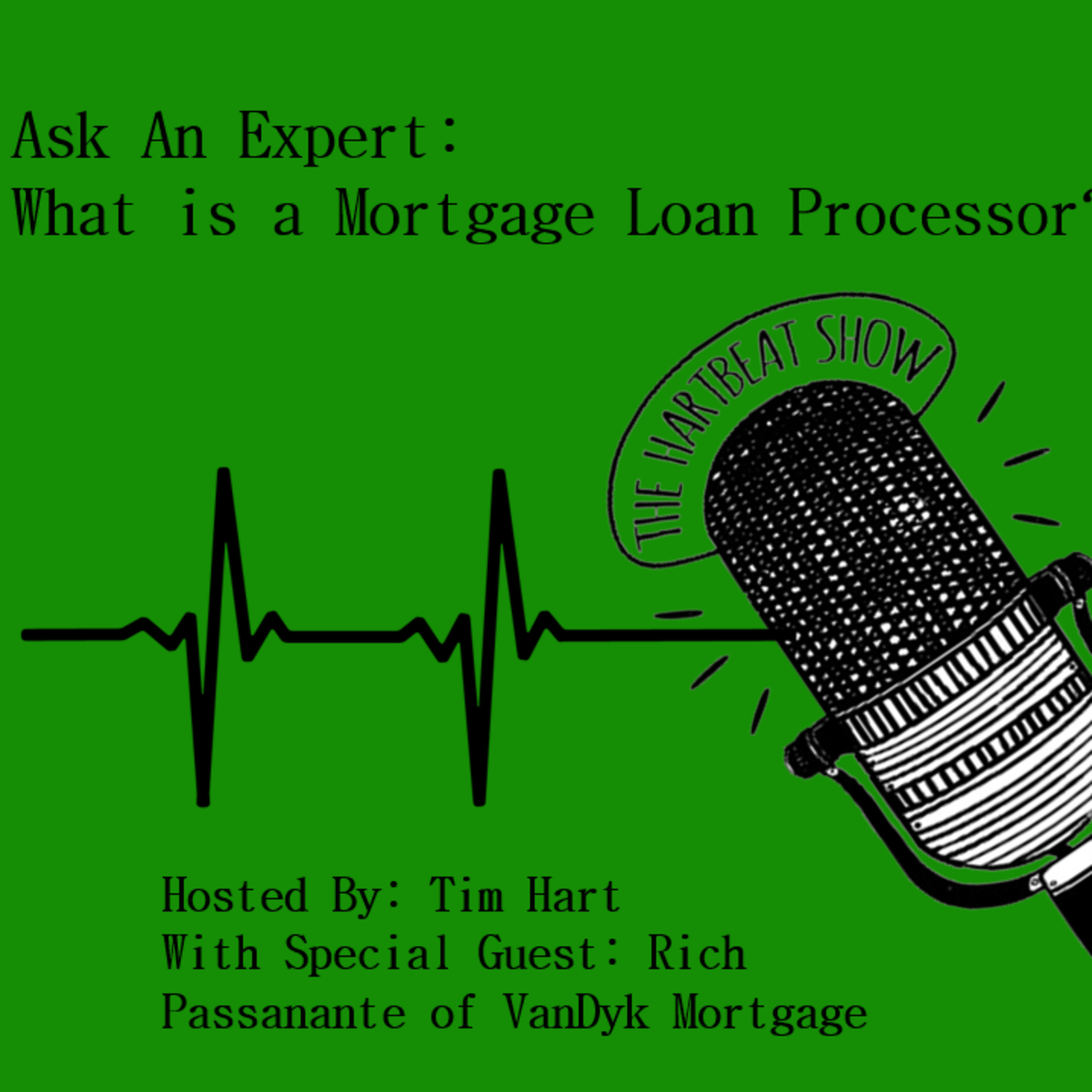 Ep #41 Ask An Expert What is a Mortgage Loan Processor?