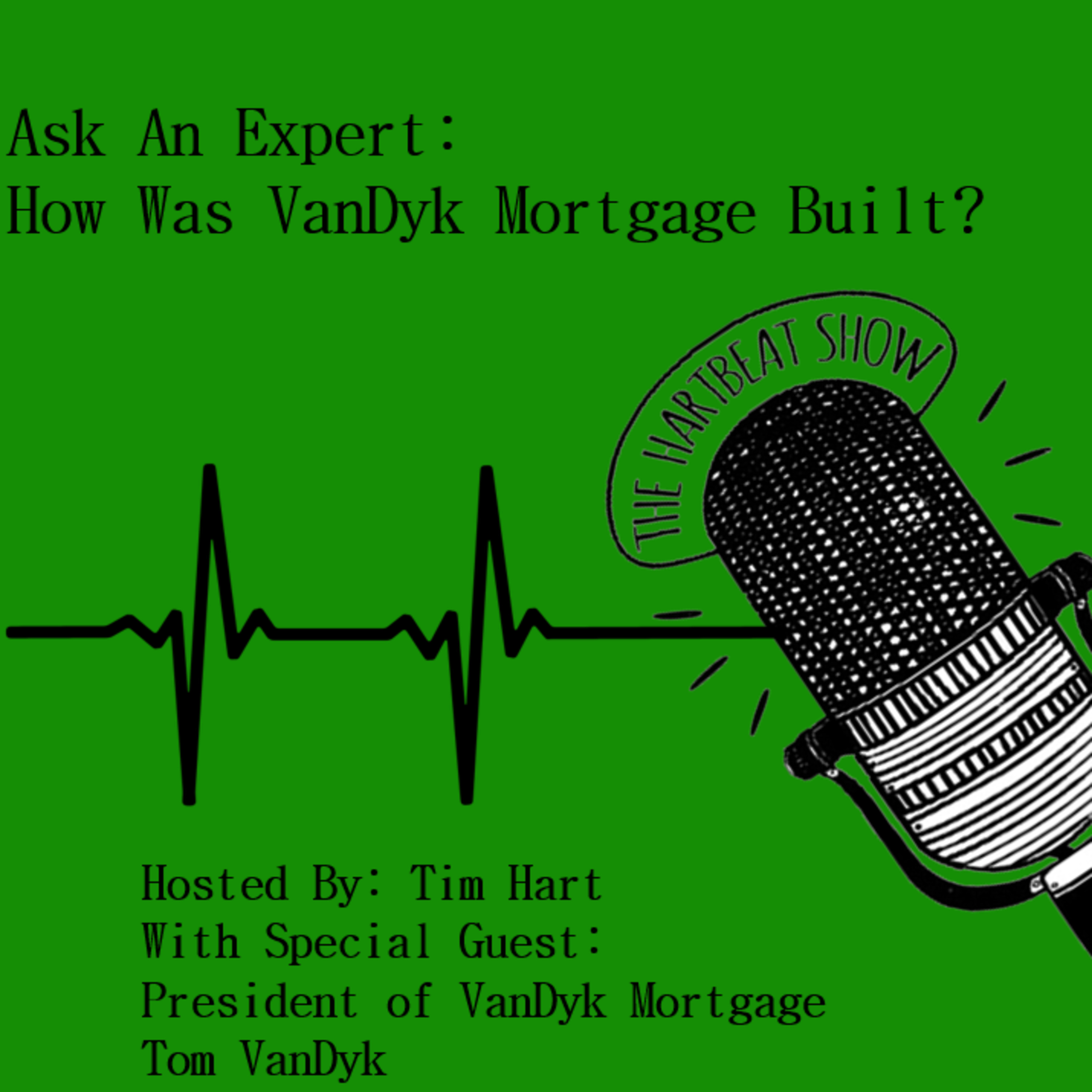 Ep #46 Ask An Expert: How Was VanDyk Mortgage Built?