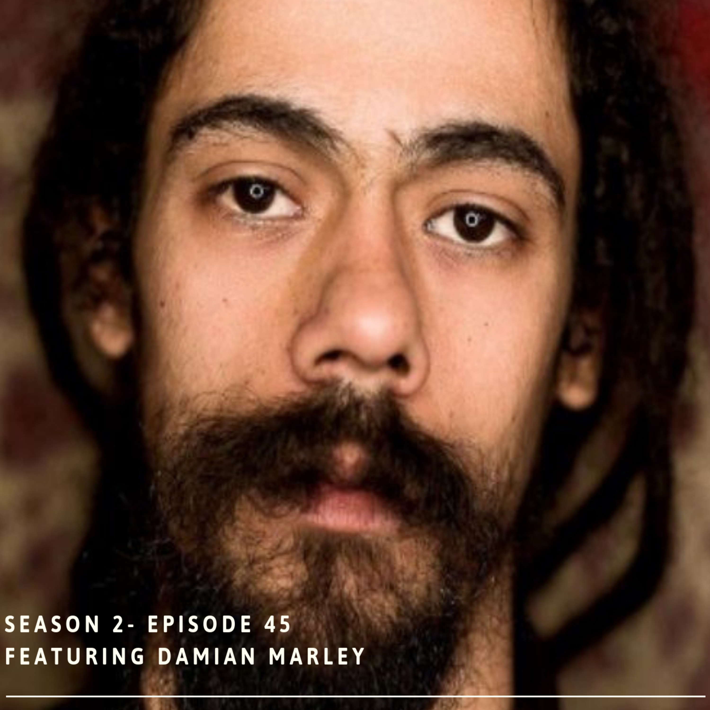 Season 2: Episode 45- Damian Marley