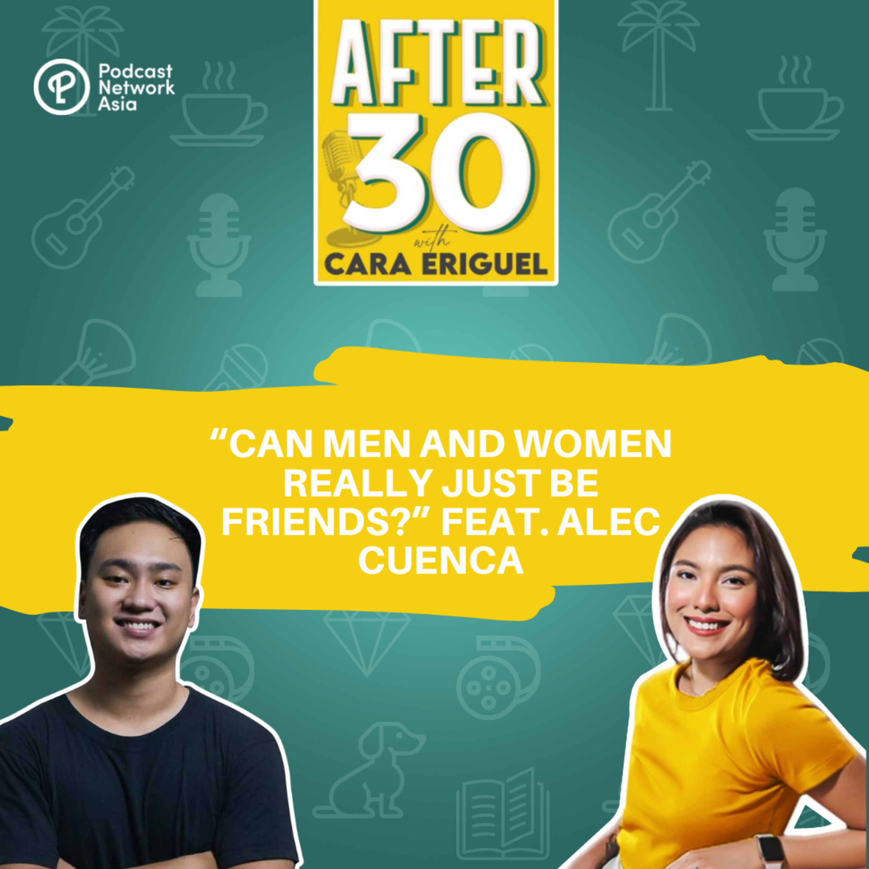 #64. Can Men and Women really just be friends? Feat. Alec Cuenca
