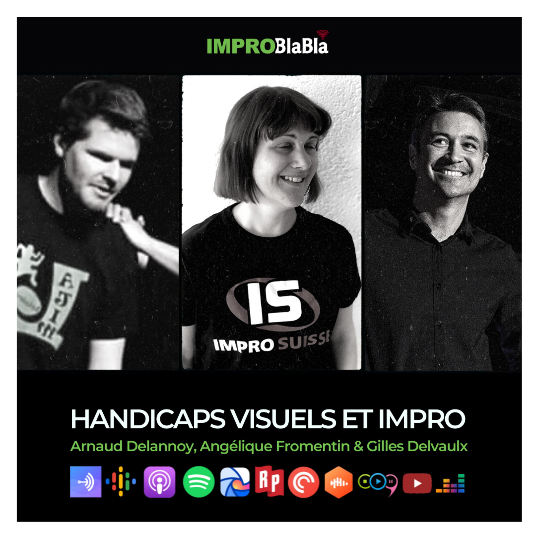 Handicaps visuels & Impro (Angélique Fromentin, Gilles Delvaulx et Arnaud Delannoy)