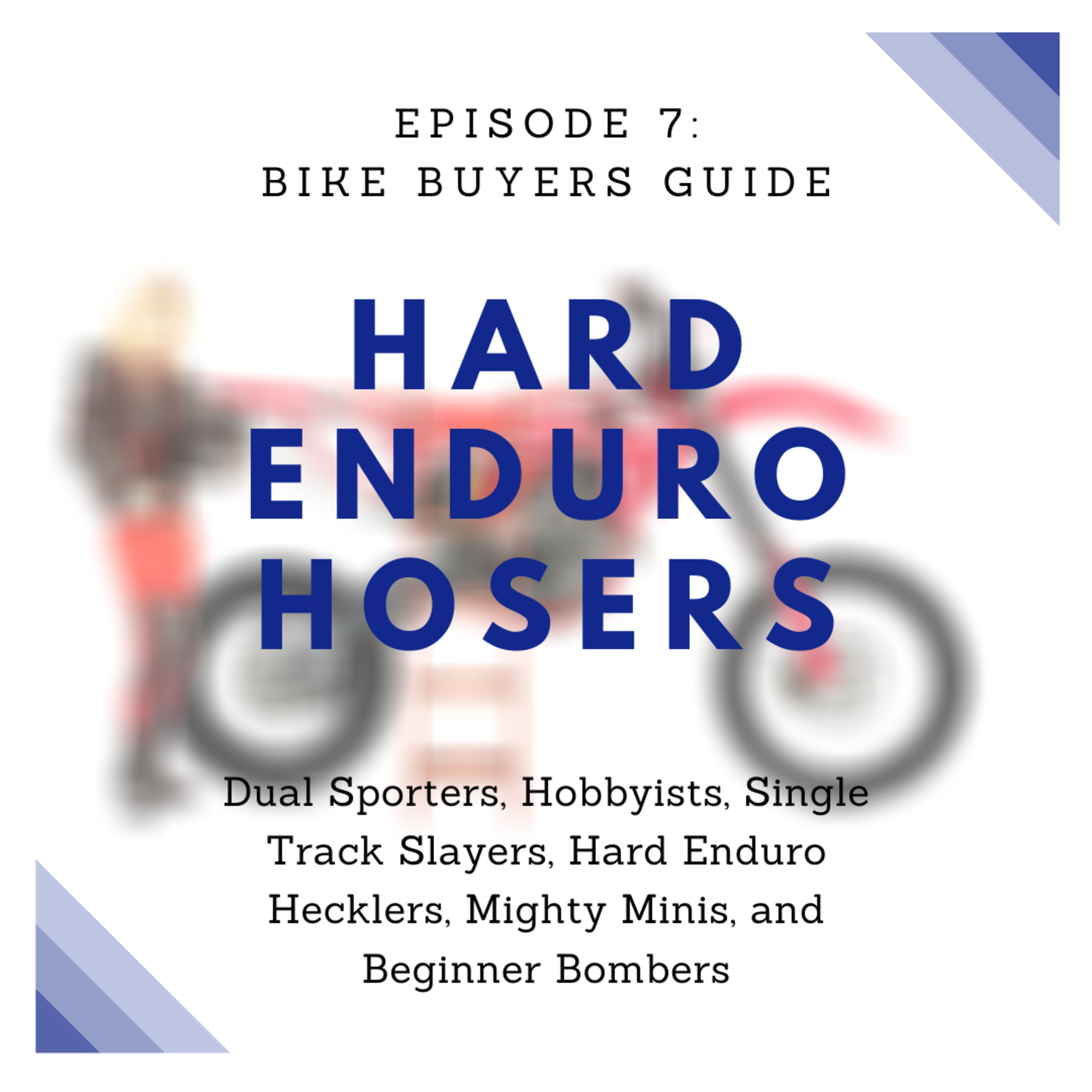 Episode 7: The Offroad Riders Bike Guide