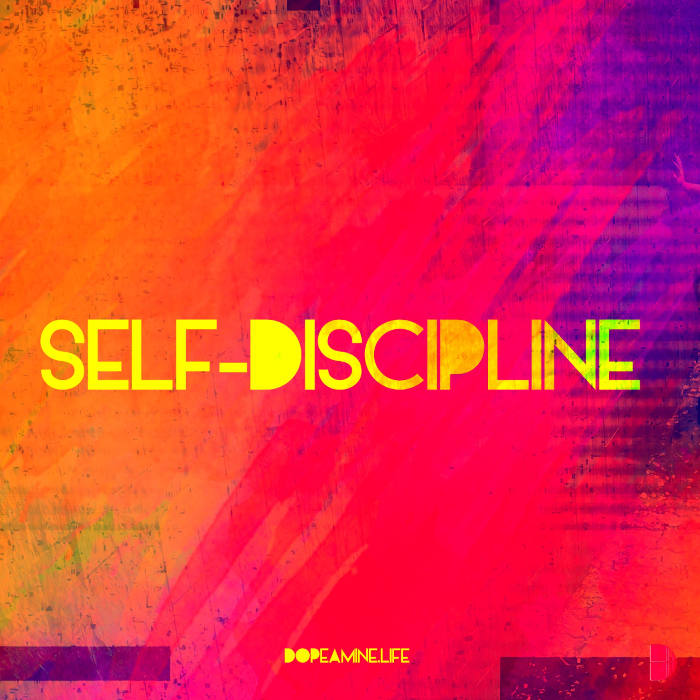 Self-Discipline by DOPEamine • A podcast on Anchor