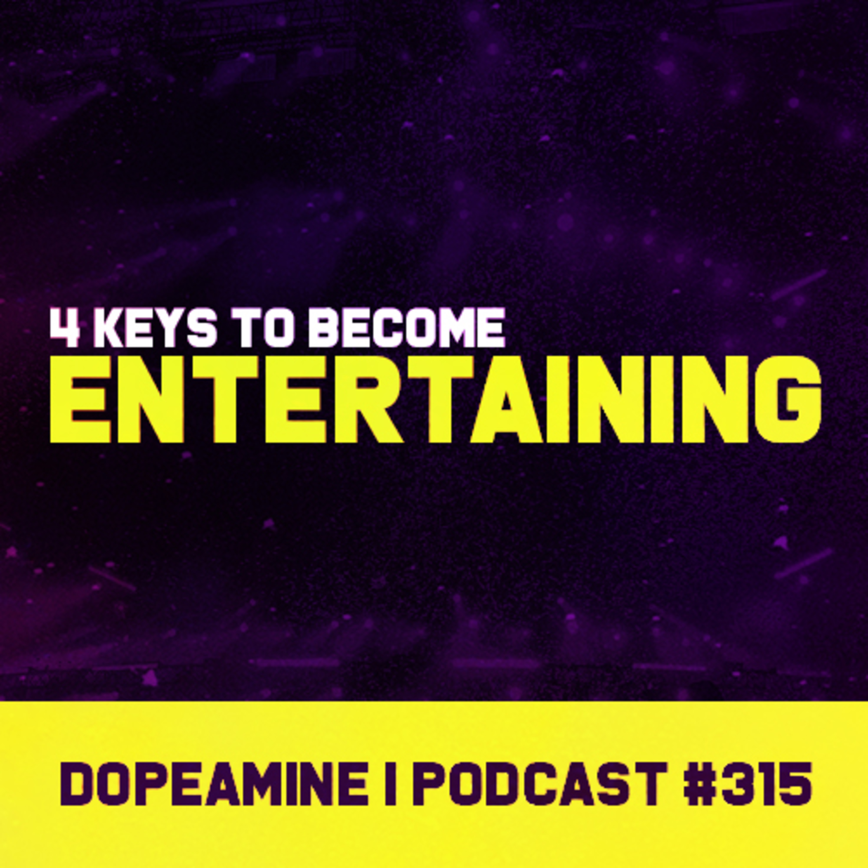 The 4 Keys to Become Entertaining