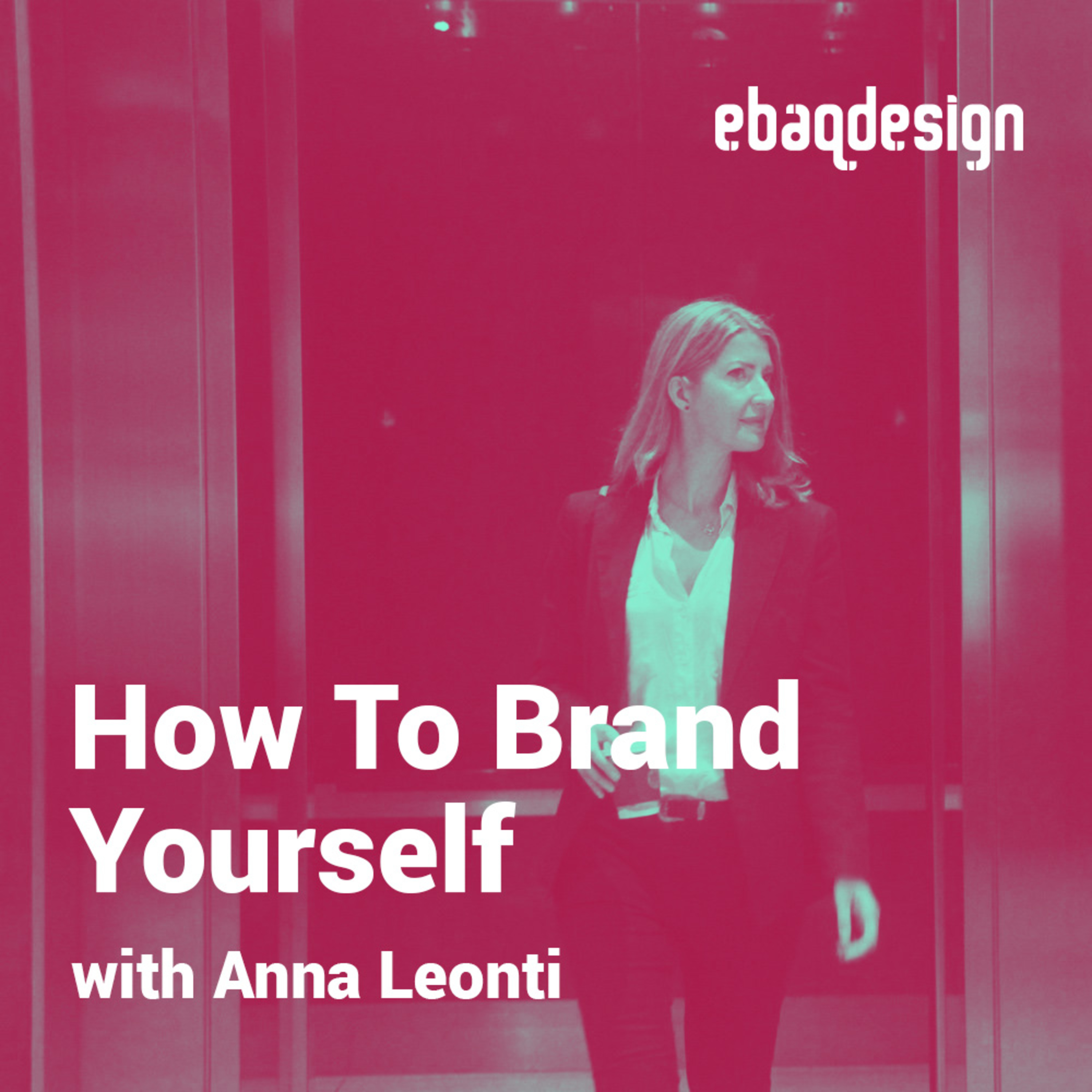 How To Brand Yourself with Anna Leonti