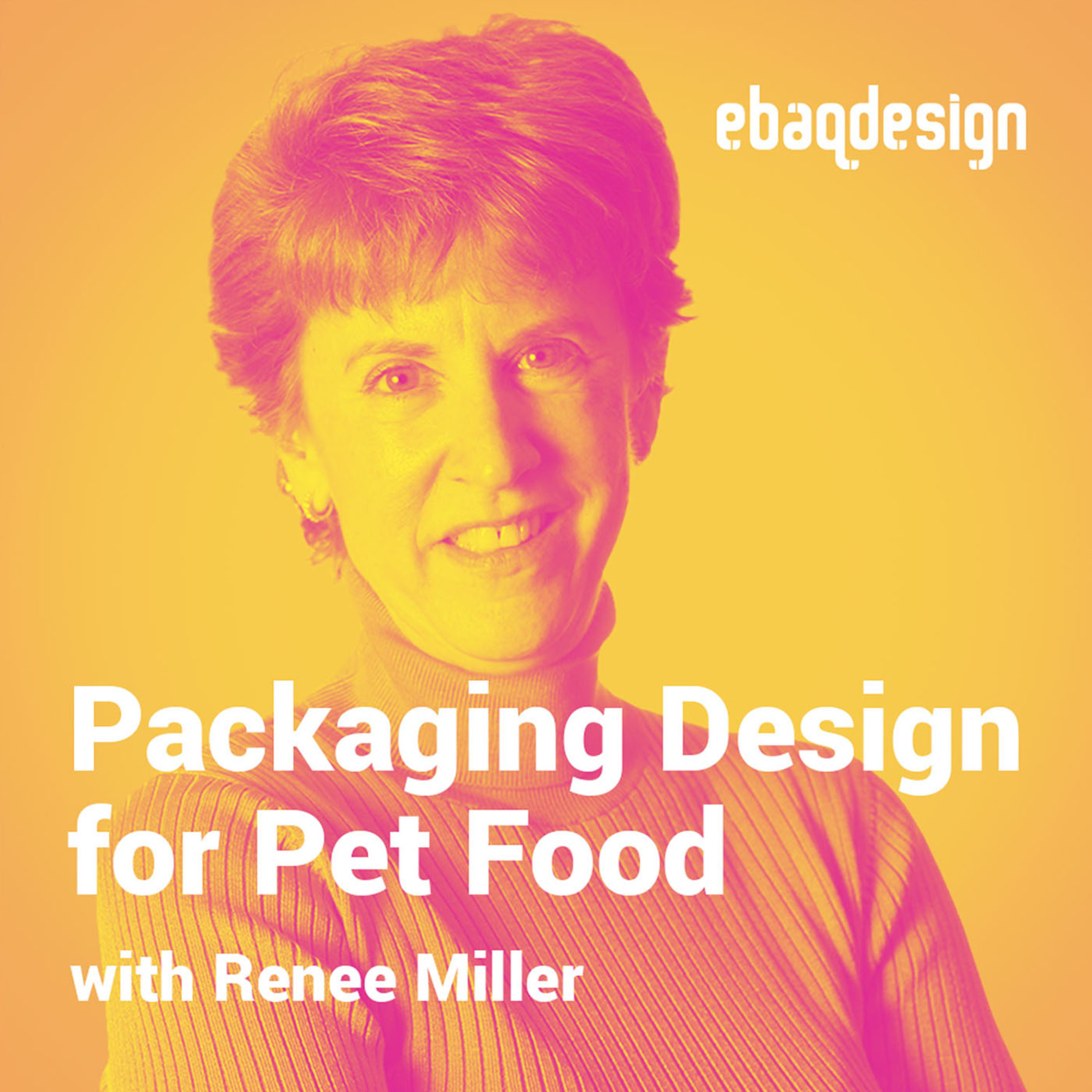 Packaging Design for Pet Food with Renee Miller