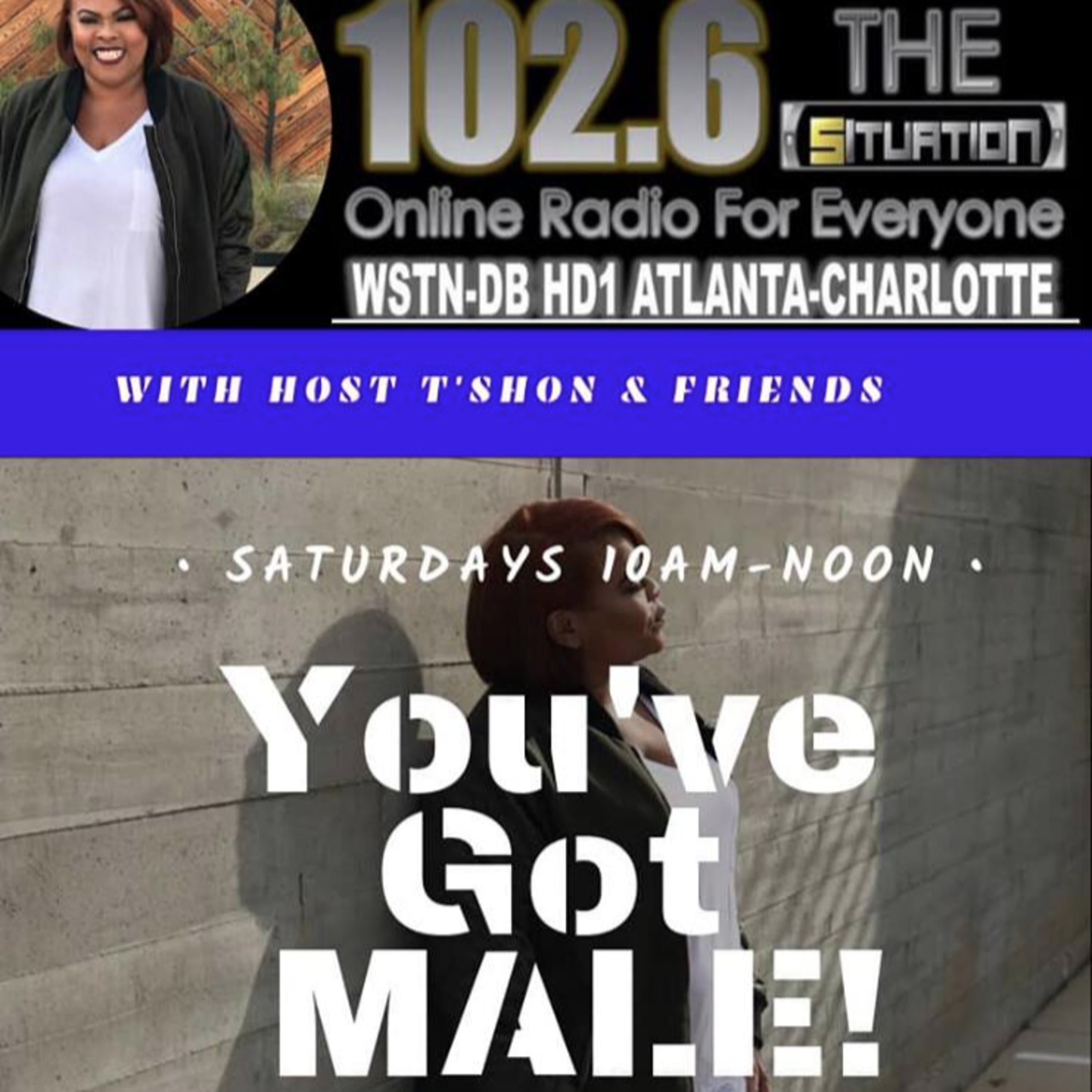 You've Got MALE with T'Shon & Friends (4-27-19)