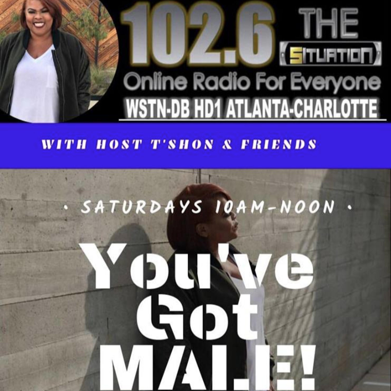 You've Got MALE w/T'shon & Friends (6-8-19)