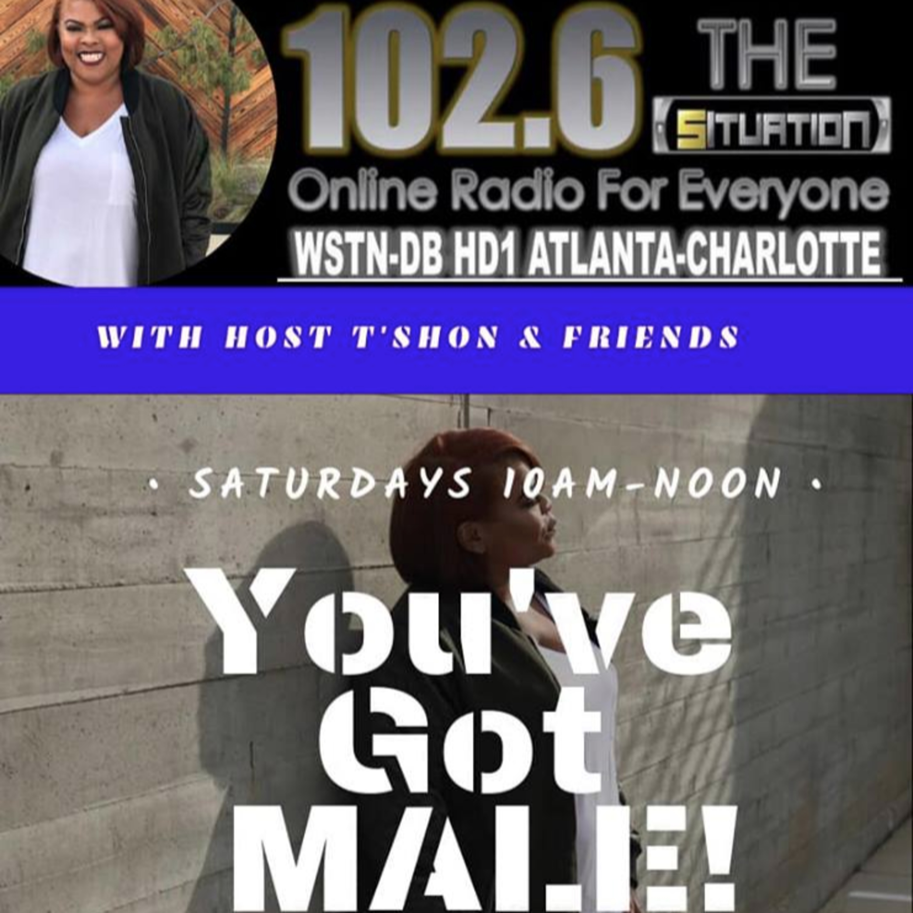 You've Got MALE w/T'shon & Friends (7-12-19)