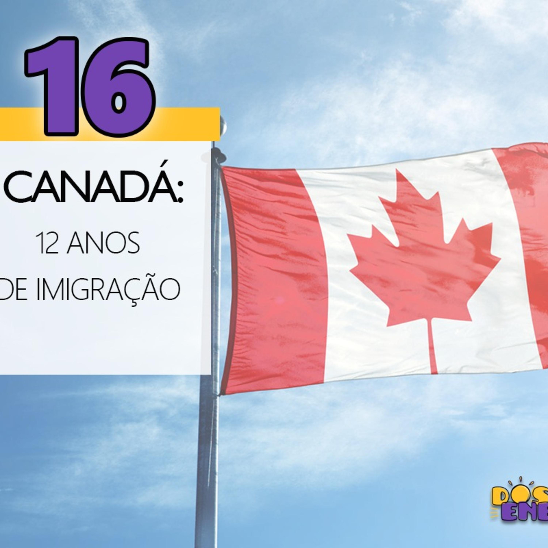 Dose de Energia #16 - ESPECIAL - 12 anos de Canadá