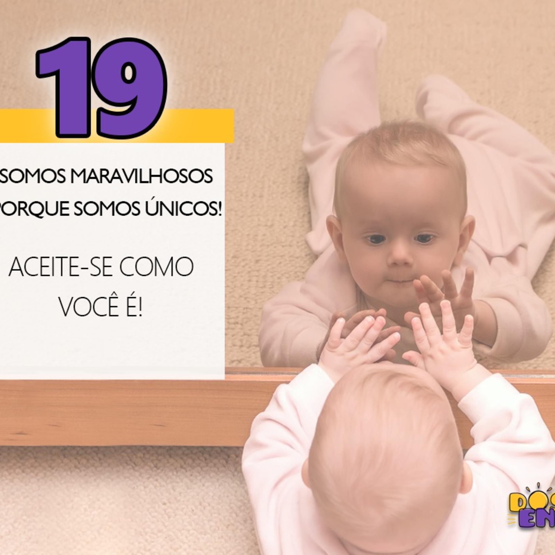 Dose #19 - Somos maravilhosos porque somos únicos!
