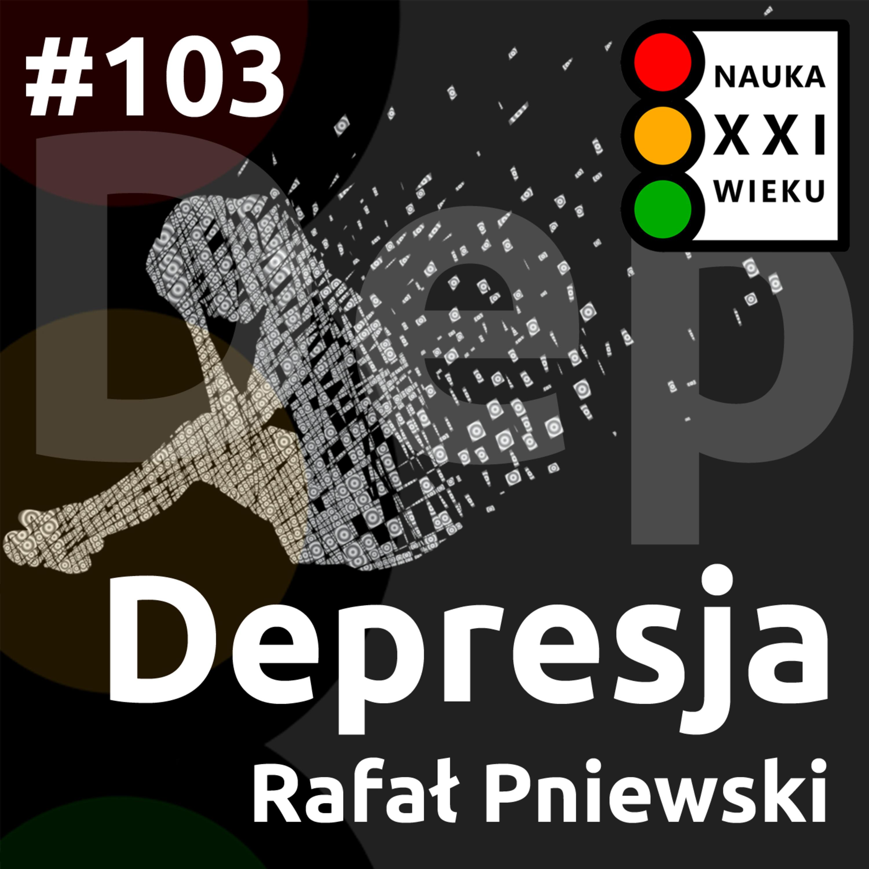 #103 - Depresja - Rafał Pniewski
