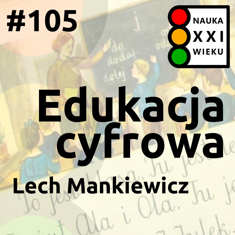 #105 - Edukacja cyfrowa - Lech Mankiewicz