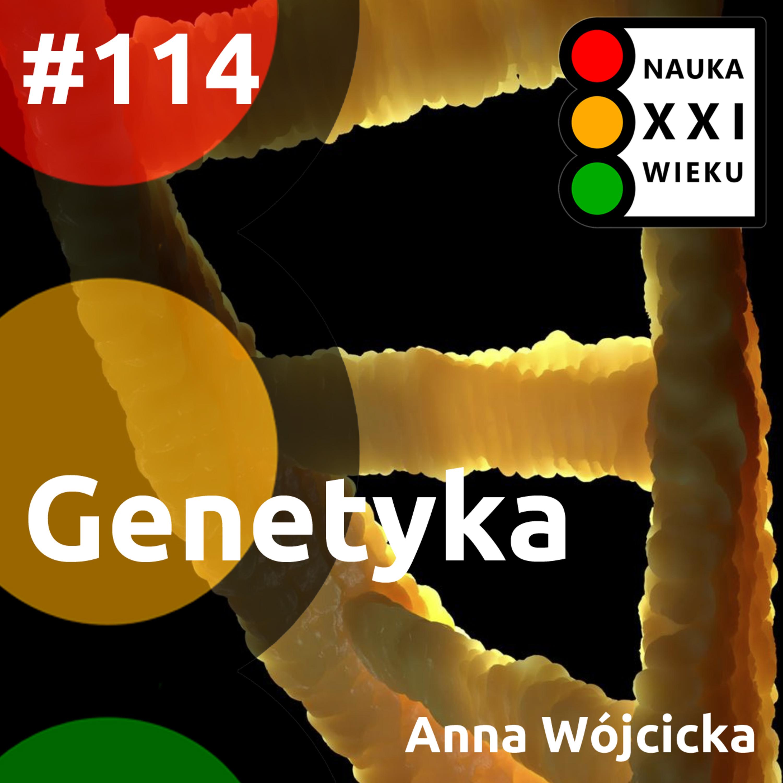 #114 - Genetyka - Anna Wójcicka