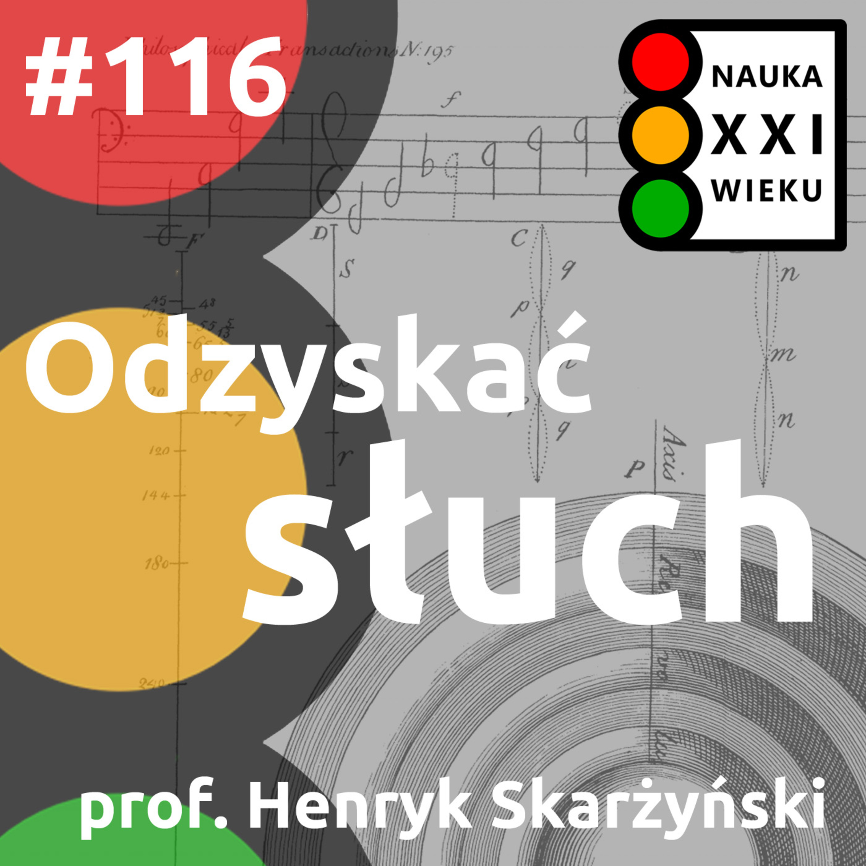 #116 - Odzyskać słuch - Henryk Skarżyński