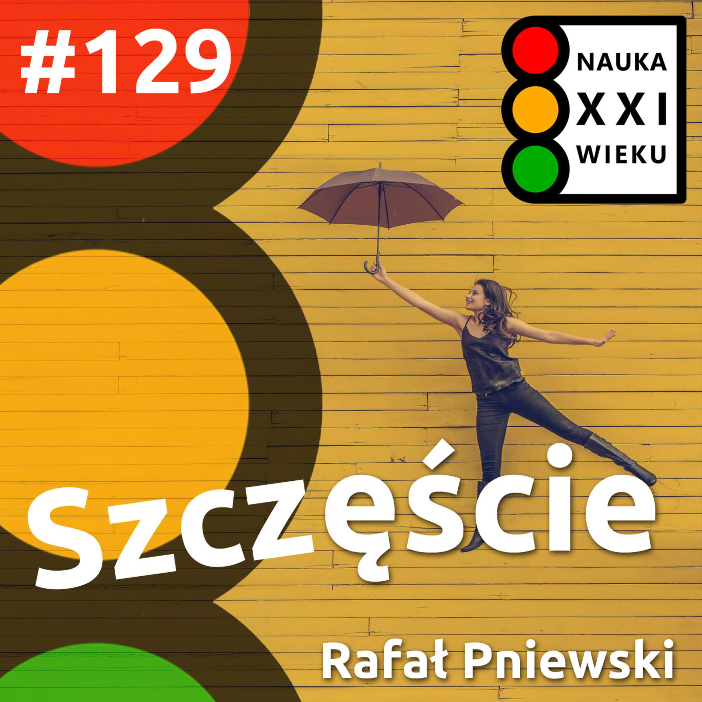 #129 - Szczęście - Rafał Pniewski