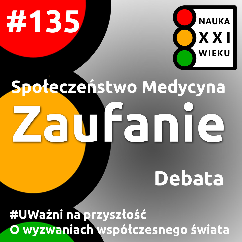 #135 - Debata. Spoleczenstwo - Medycyna - Zaufanie