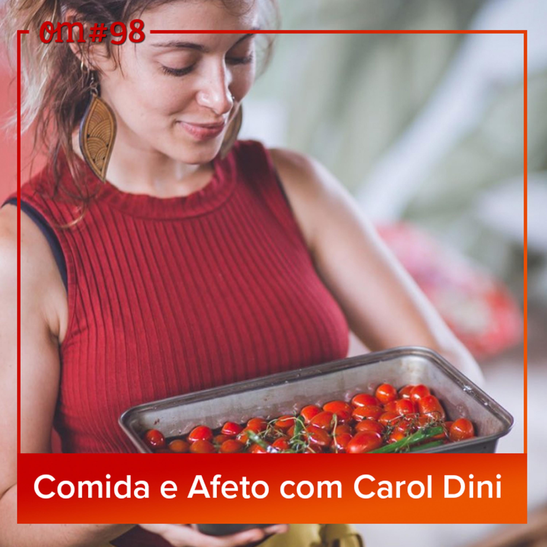 #98 - Comida e Afeto com CarolDini
