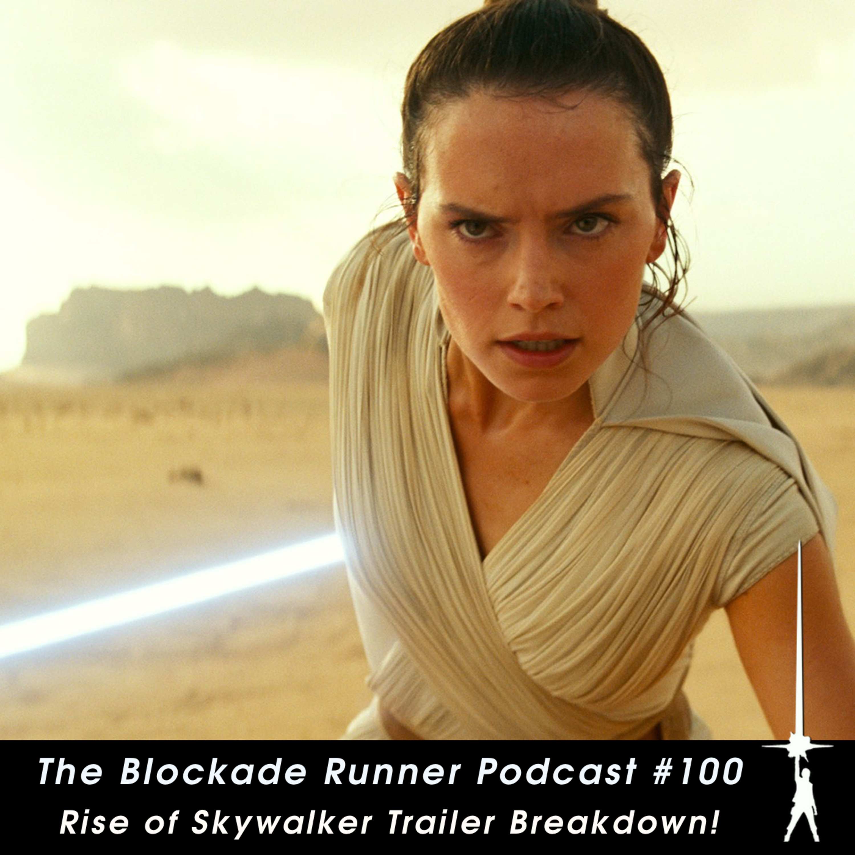 Rise of Skywalker Trailer Breakdown or Maybe Ian McDiarmid Playing Darth Maul In the Prequels Was The Friends We Made Along the Way - The Blockade Runner Podcast #100