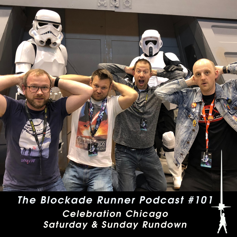 Celebration Chicago Saturday & Sunday Rundown - The Blockade Runner Podcast #101
