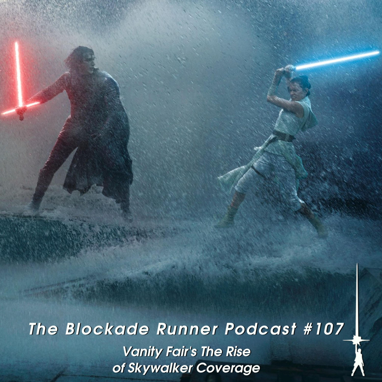 Vanity Fair's The Rise of Skywalker Coverage - The Blockade Runner Podcast #107