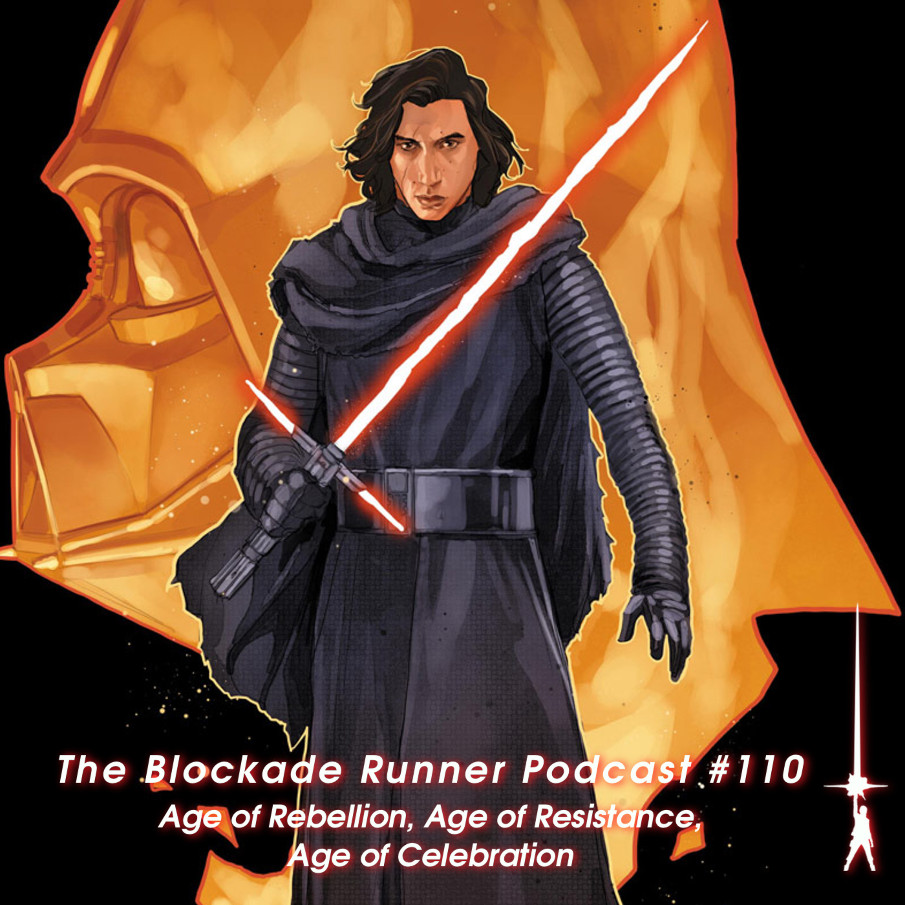 Age of Rebellion, Age of Resistance, Age of Celebration - The Blockade Runner Podcast #110