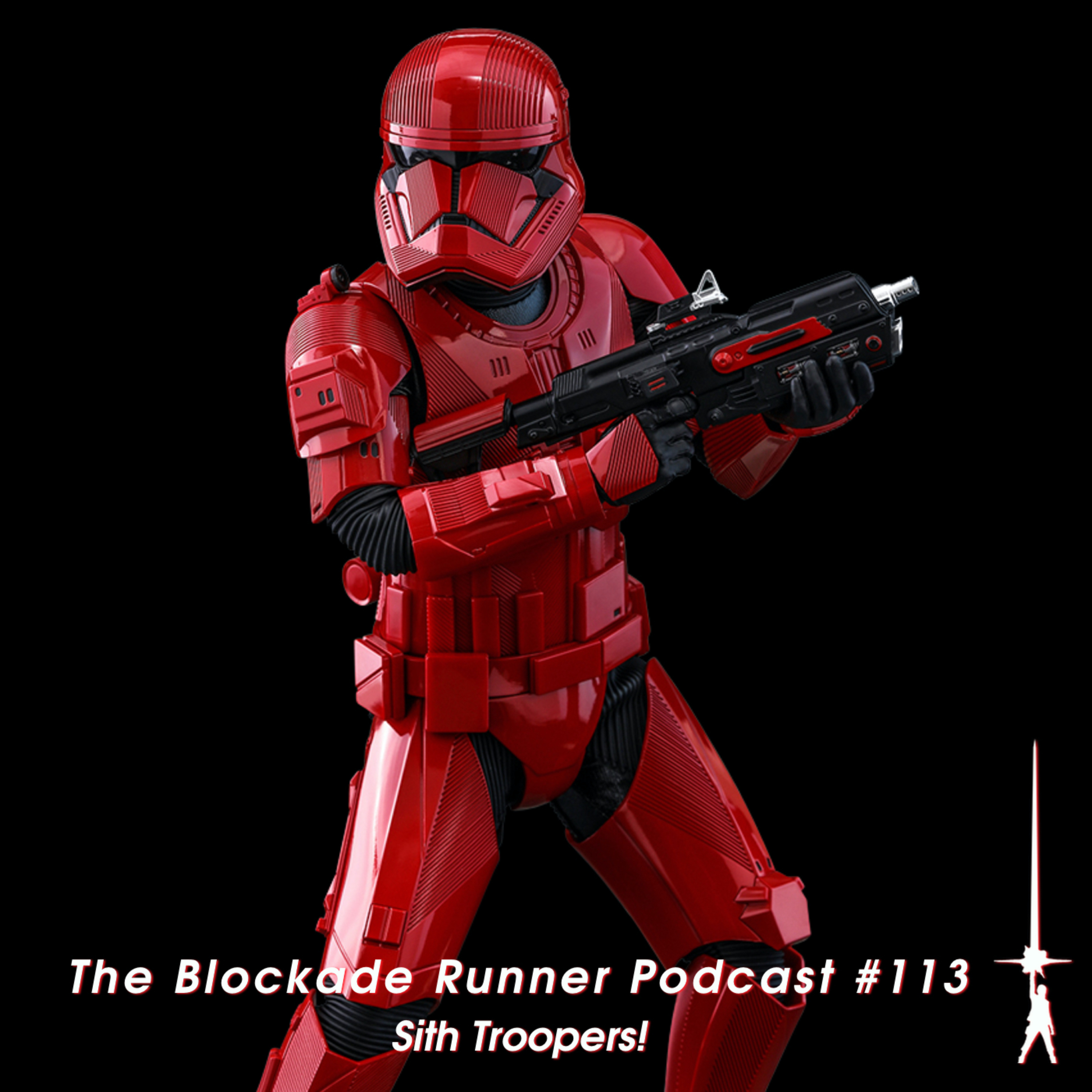 Sith Troopers! - The Blockade Runner Podcast #113