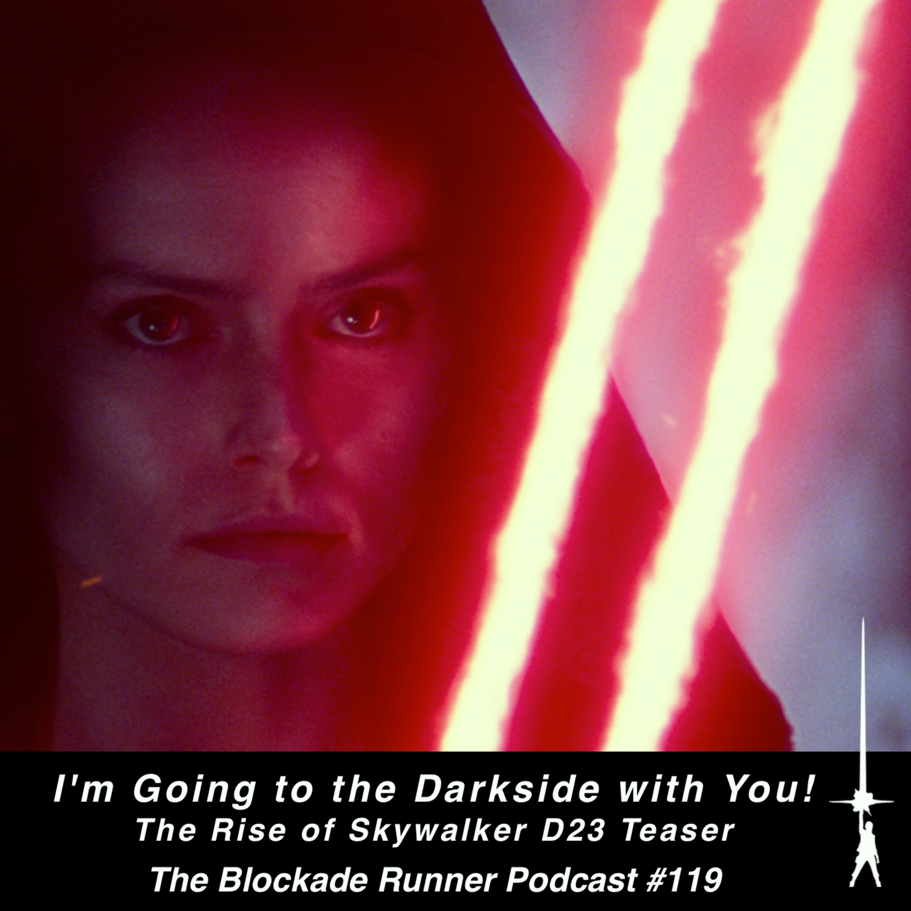 I'm Going to the Darkside with You! - The Rise of Skywalker D23 Teaser