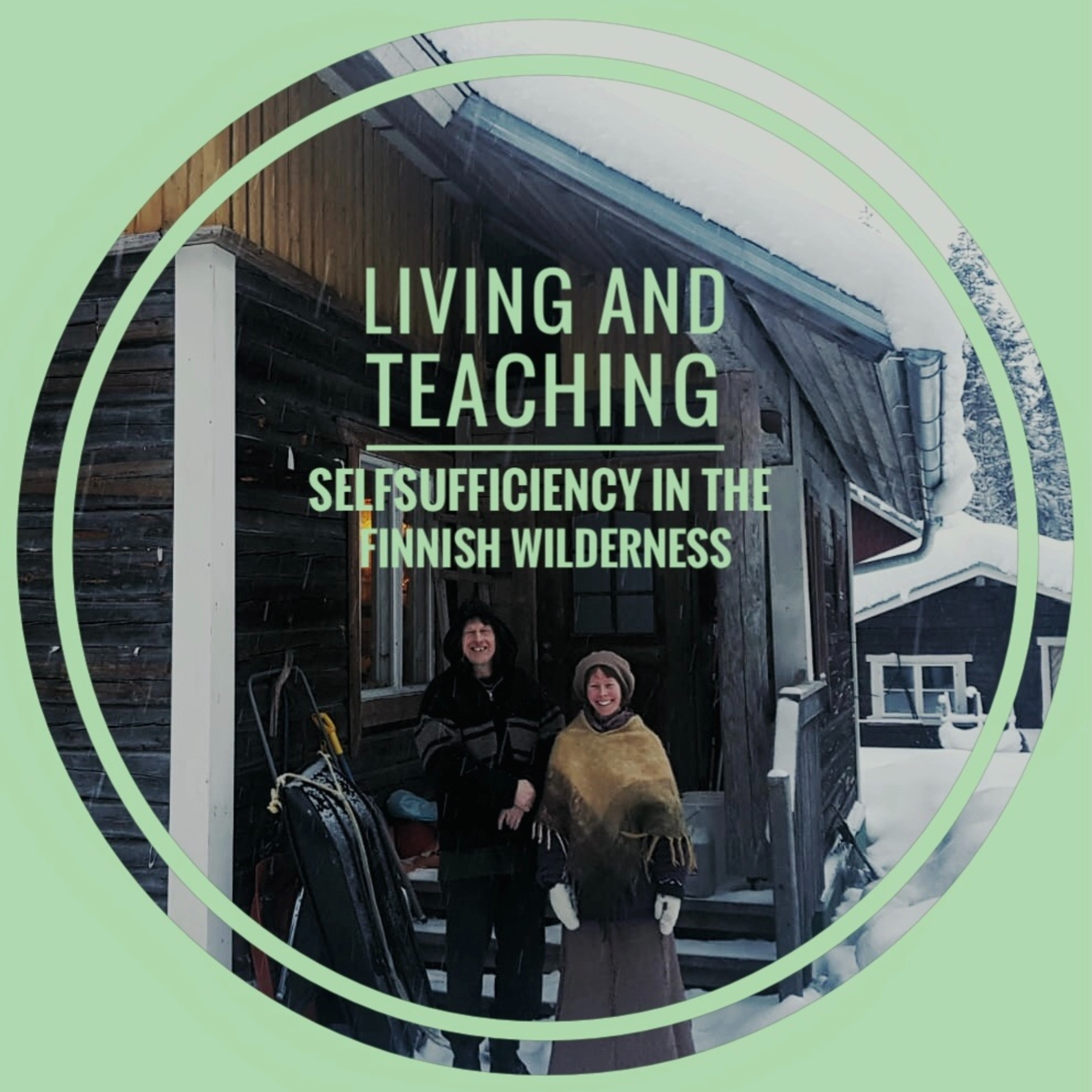 Living and teaching self-sufficiency in the Finnish wilderness!