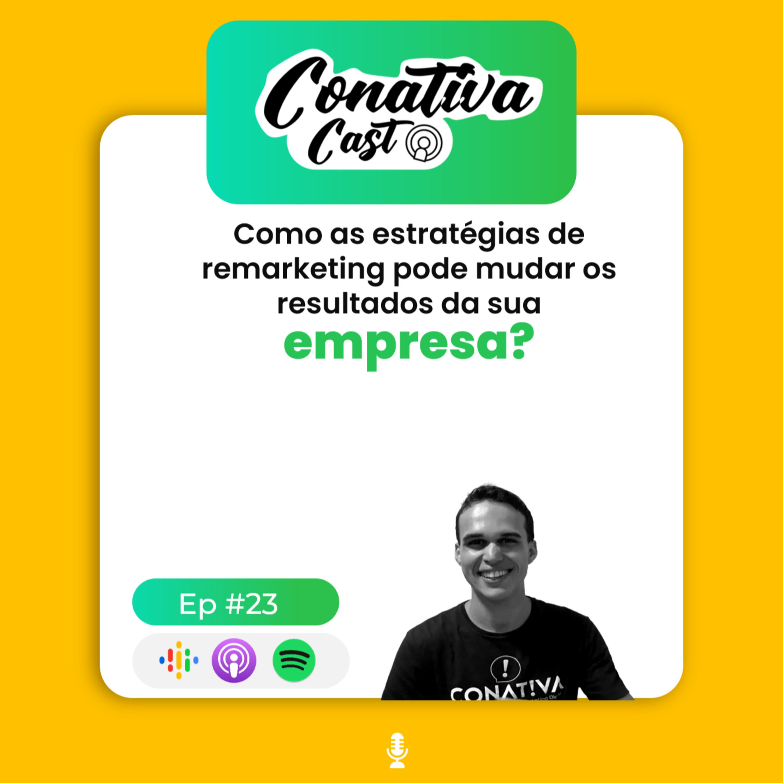 #EP 23   Você sabe o que é remarketing? Como essa estratégia pode mudar os resultados da sua empresa