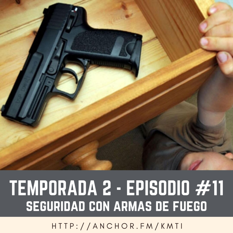 T2 - Episodio #11 - Seguridad al Manejar Armas de Fuego