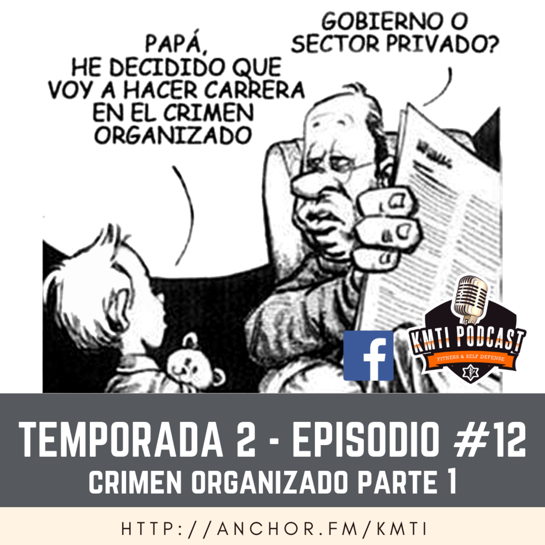 T2 - Episodio #12 - Crimen Organizado Parte 1