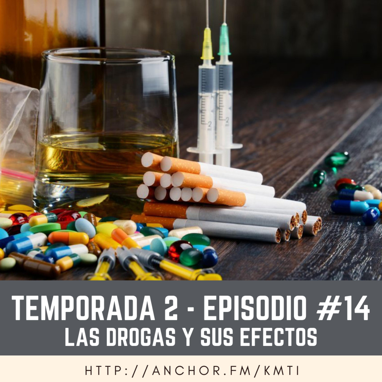 T2 - Episodio #14 - Las Drogas y sus efectos