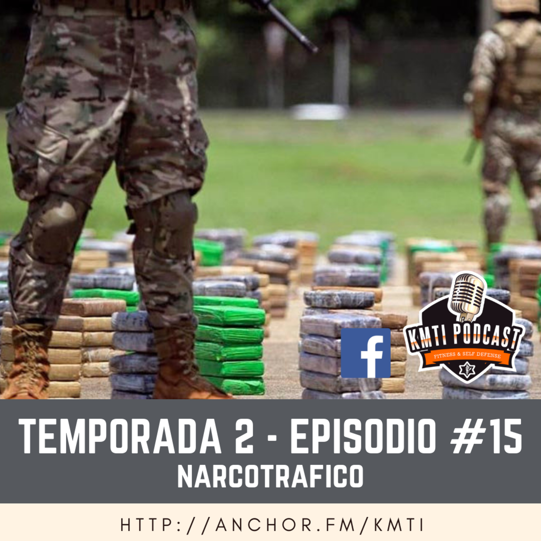 T2 - Episodio #15 - Narcotráfico