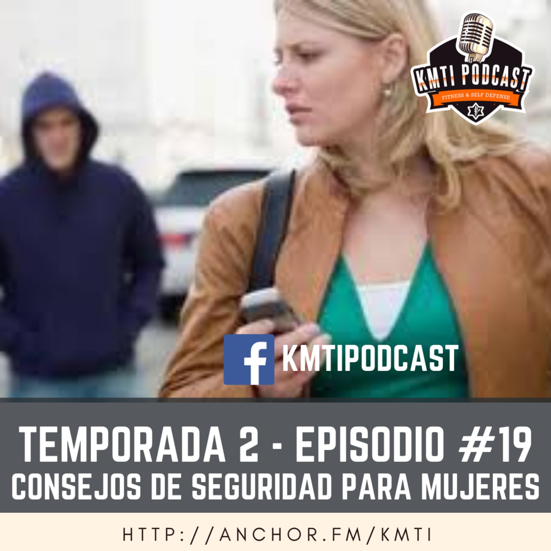 T2 - Episodio #19 - Consejos de seguridad para mujeres
