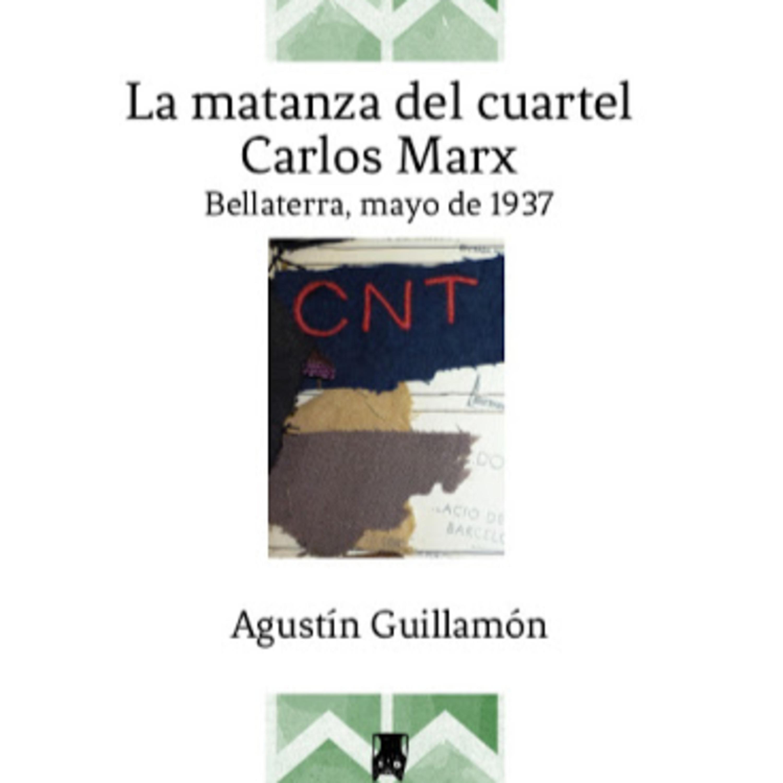 ABC Bitesize #2: The Massacre at the Carlos Marx Barracks - Agustín Guillamón