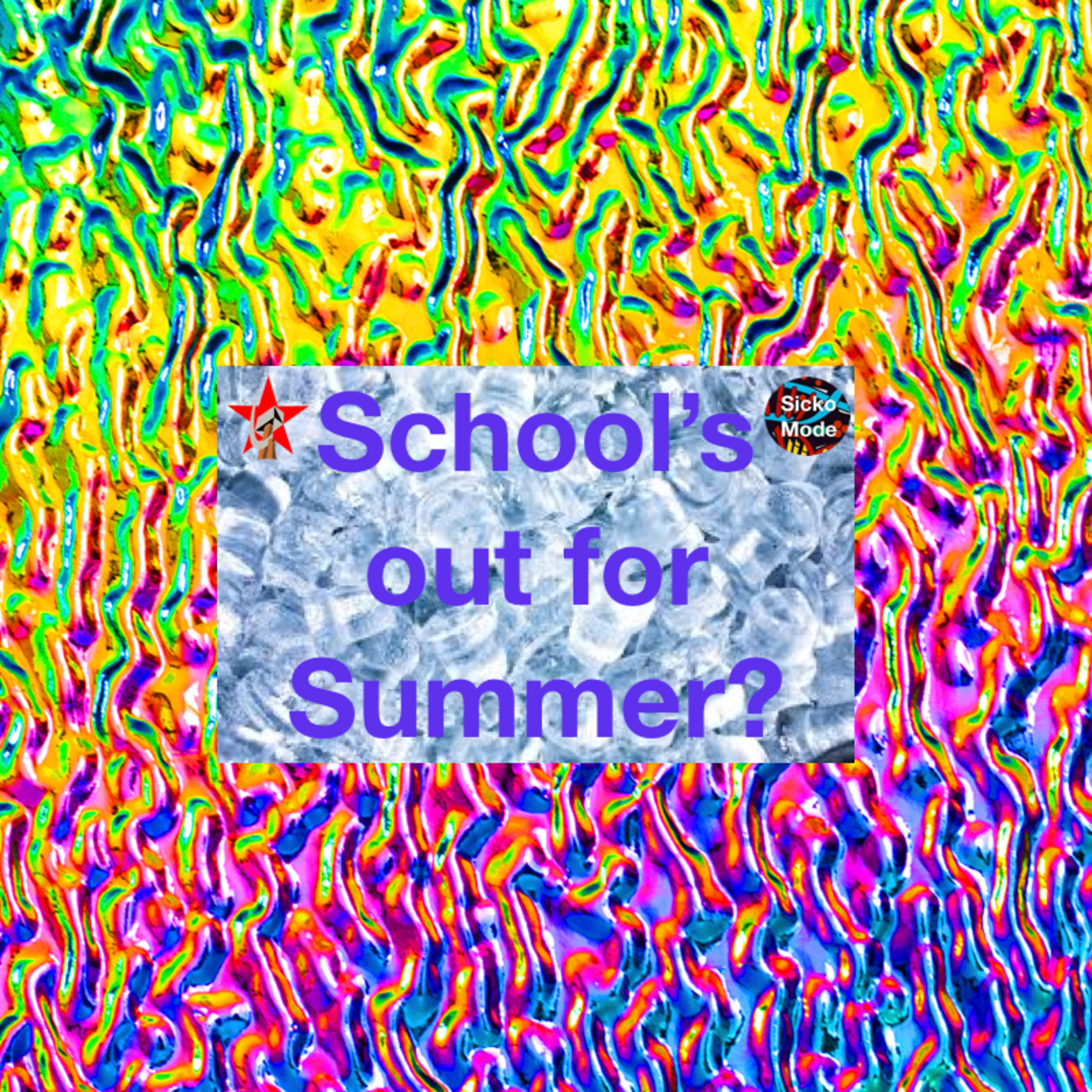 School's out for Summer?