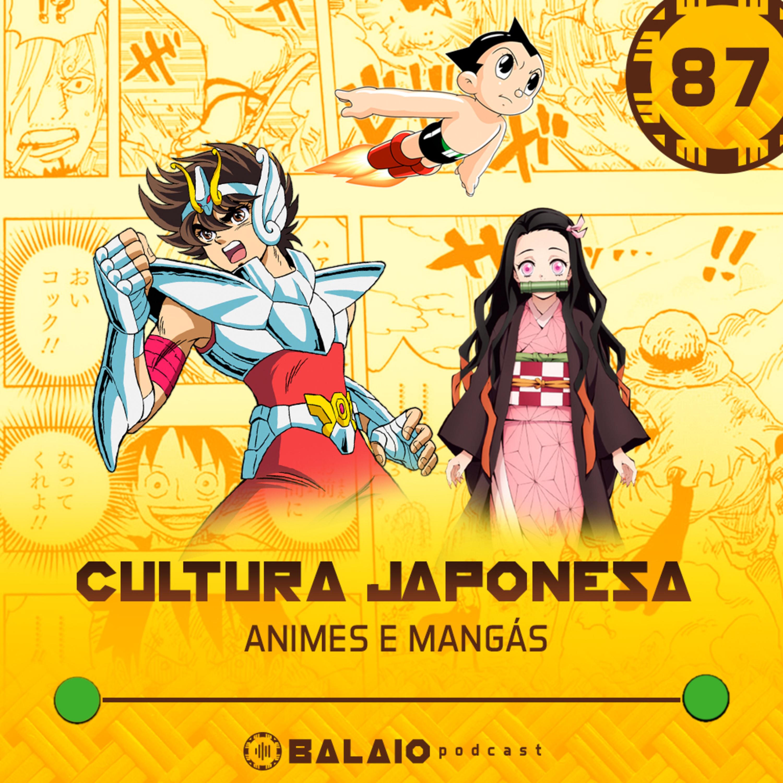 #87 - Cultura Japonesa - Animes e mangás