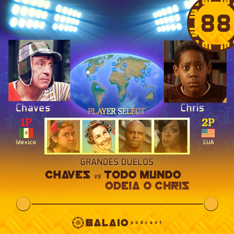 #88 - Grandes Duelos - Chaves vs Todo mundo odeia o Chris