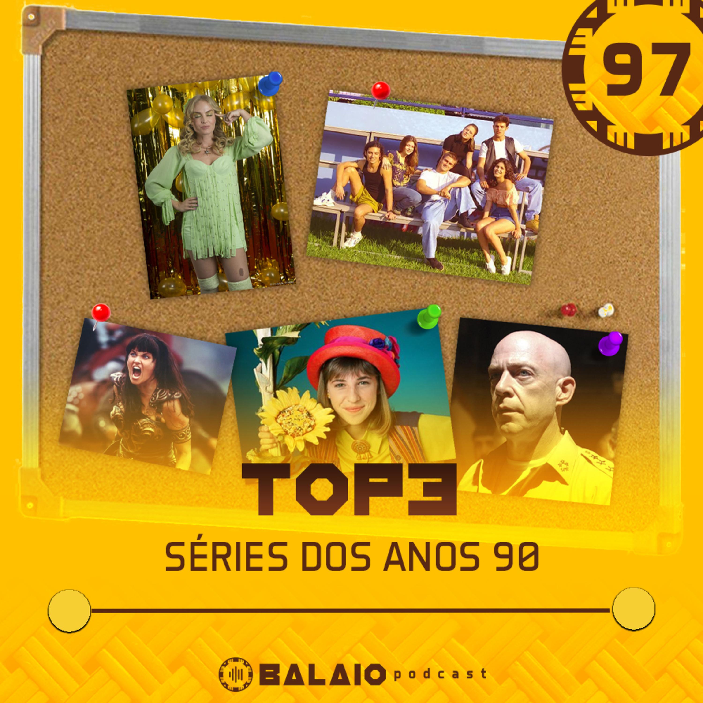 #97 - Top3 - Séries dos anos 90