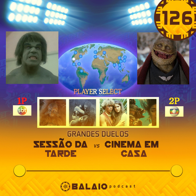 #126 - Grandes Duelos: Sessão da tarde vs Cinema em casa