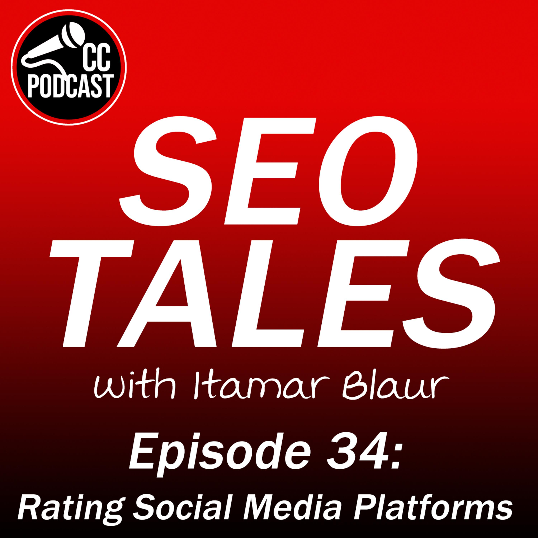 SEO Tales Episode 34 - Rating Social Media Platforms