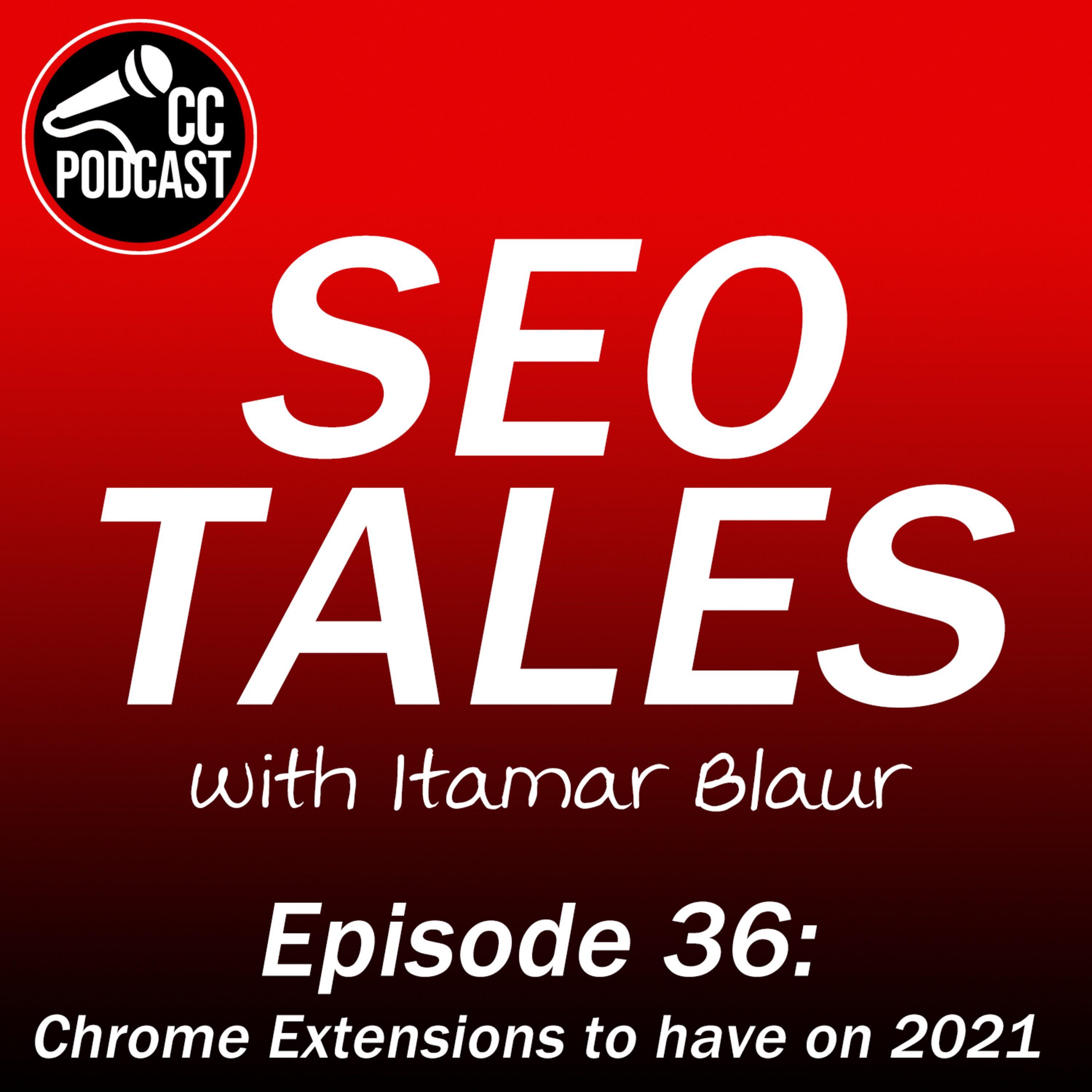 SEO Tales Episode 36 - Chrome Extensions to have on 2021