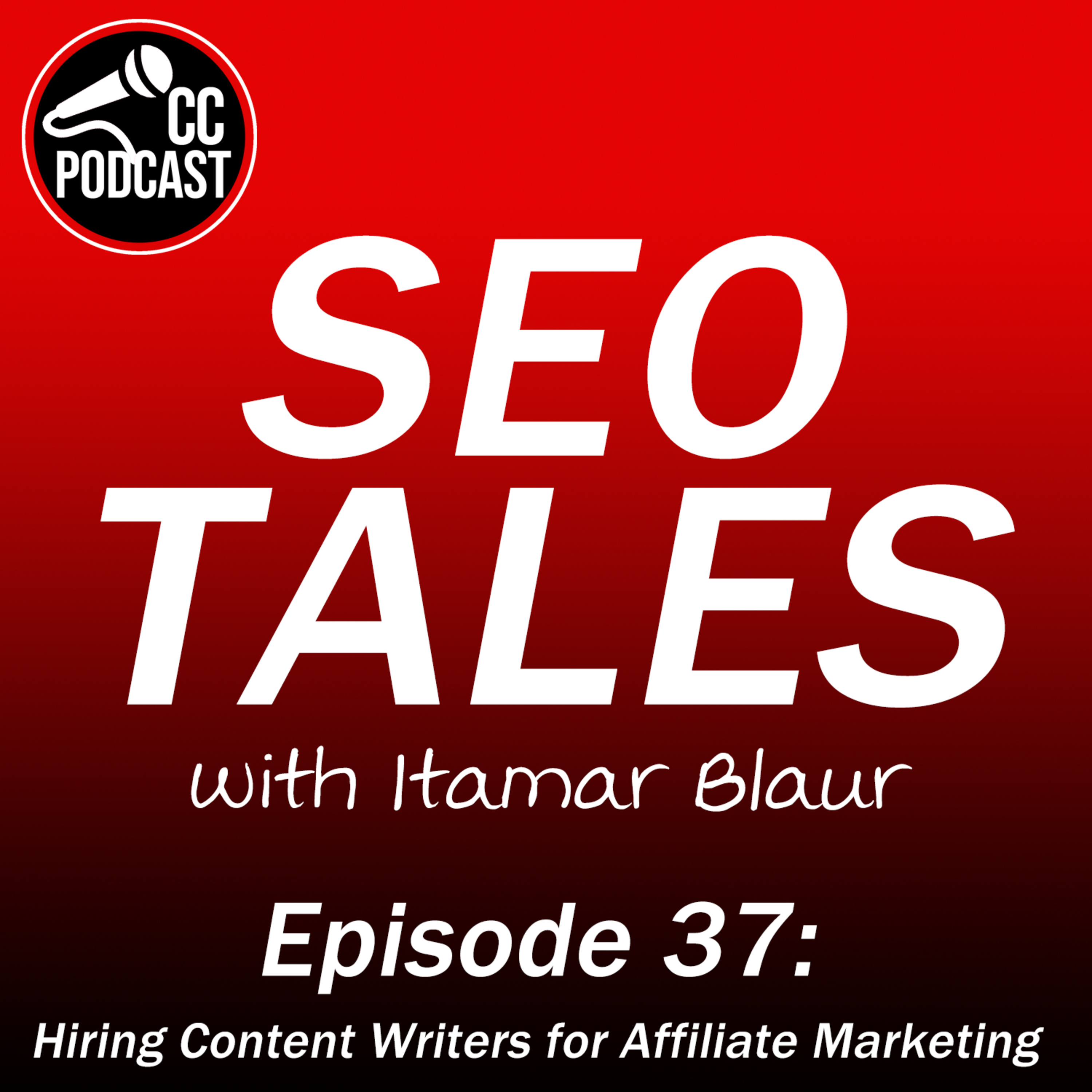 SEO Tales Episode 37 - Hiring Content Writers for Affiliate Marketing