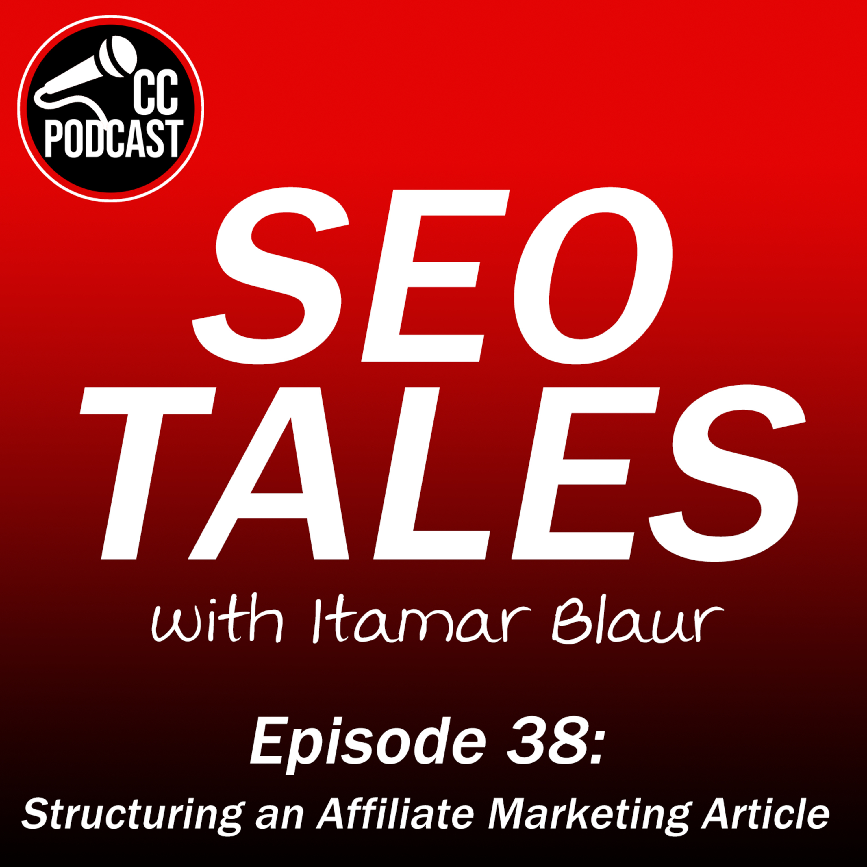 SEO Tales Episode 38 - Structuring an Affiliate Marketing Article