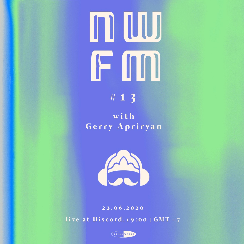 NWFM: Gerry Apriyan (Irama Nusantara) Pt.2