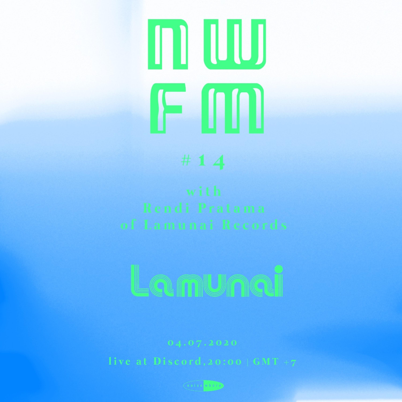 NWFM: Rendi Pratama (LaMunai Records/La-La Records) Pt.1