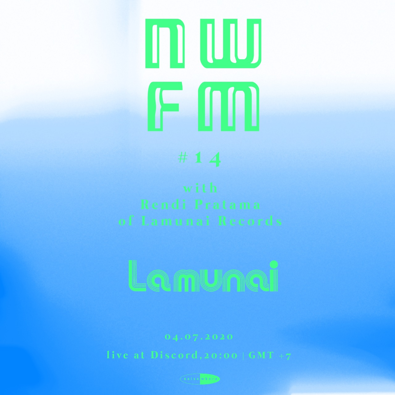 NWFM: Rendi Pratama (LaMunai Records/La-La Records) Pt.2