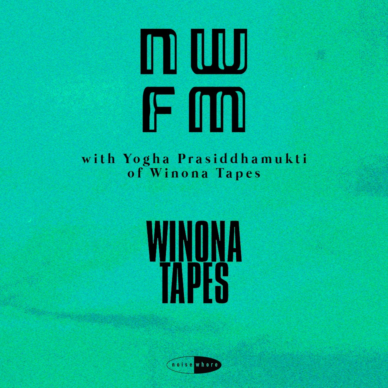 NWFM: Yogha Prasiddhamukti (Winona Tapes)